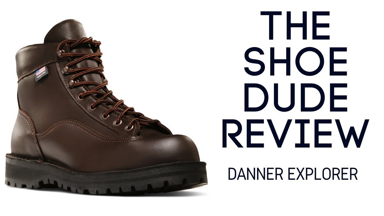 ec4e4f53a03 Danner Explorer All-Leather Hiking Boot - Review, Unboxing and On Feet [The  Shoe Dude Review]