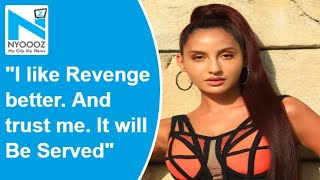 Nora Fatehi shares cryptic post, promises revenge 'will be served'