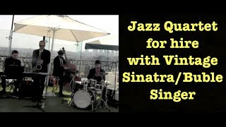 Jazz Quartet for hire with Vintage Sinatra/Buble Singer