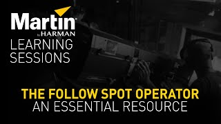 Martin Learning Sessions: The Followspot Operator—An Essential Resource