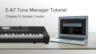 Sample Creator - Roland E-A7 Tone Manager Tutorial Chapter 5