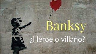 Banksy  graffiti ¿ héroe o villano?