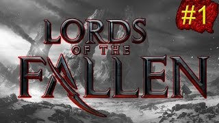 Lords of the Fallen - PC Rogue Gameplay - 1 - Let
