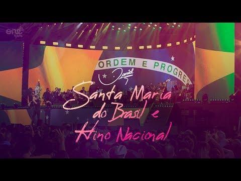 Daniel - Santa Maria do Brasil/Hino Nacional  [Clipe oficial]