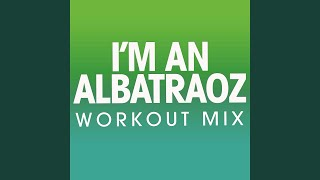 Gambar cover I'm an Albatraoz (Extended Workout Mix)