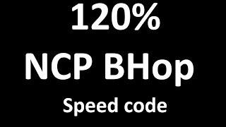 120% NCP BHop   Speed code   #Freealts
