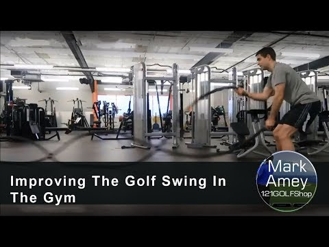 Improving The Golf Swing In The Gym