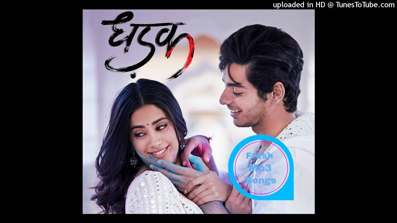 dhadak mp3 songs free download