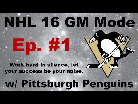 NHL 16 GM Mode w/ Pittsburgh Penguins Ep. #1 - Introduction