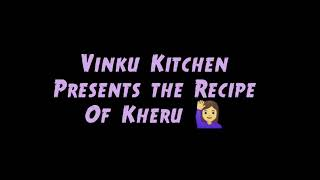 Vinku Kitchen,Kheru recepie