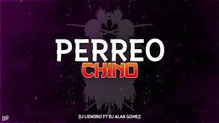 Perreo Chino - DJ LIENDRO ft DJ ALAN GOMEZ