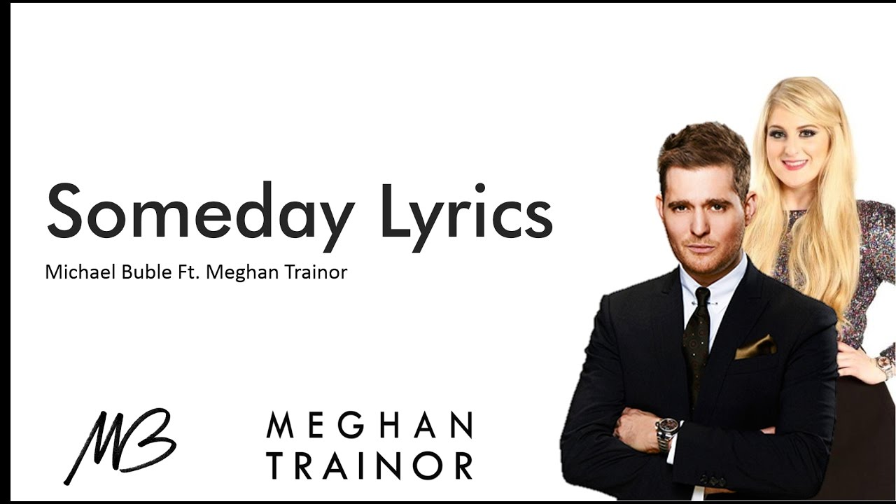 Download Someday - Michael Buble ft. Meghan Trainor