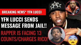 Breaking News!! YFN Lucci Sends Message From Jail & Rapper is Facing 13 Counts in Georgia RICO Case!