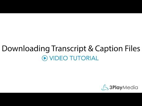 How to Download Transcript and Caption Files