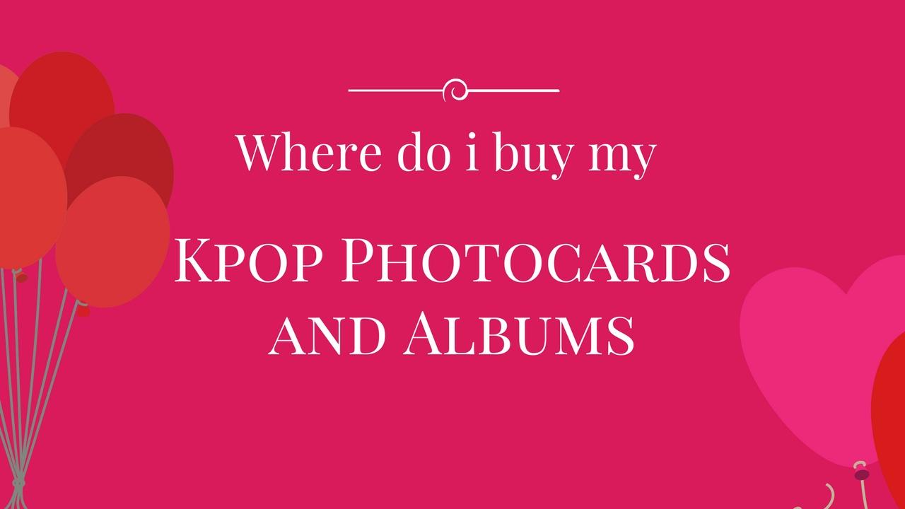 where do i buy my kpop photocards and albums