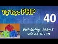 Tự học PHP - 40 PHP String - 05 Vấn đề 16 - 19