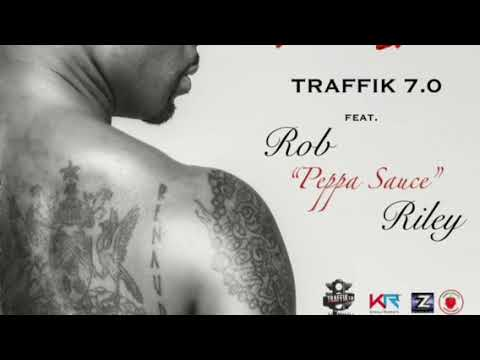 "Prove It - Traffik 7.0 feat. Rob ""Peppa Sauce"" Riley"