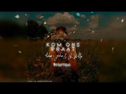 Aidam-John & Lil' Willy -  Kom Ons Praat (Official Audio)