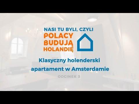 Nasi tu byli czyli Polacy budują Holandię - Klasyczny holenderski apartament w Amsterdamie / odc.3