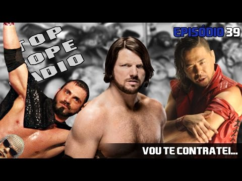 Top Rope Radio #39 - Vou te contratei...