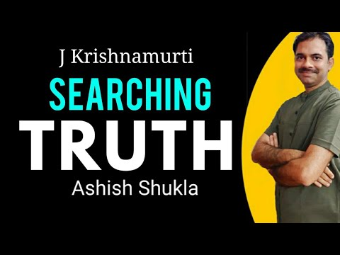 13.ZAd|| J Krishnamurti & search of TRUTH || Ashish Shukla from DEEP KNOWLEDGE