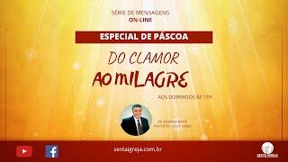 Série: DO CLAMOR AO MILAGRE III