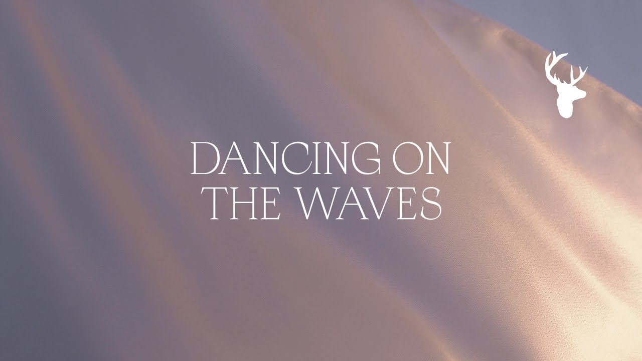 Dancing on the Waves (Official Lyric Video) - Bethel Music feat. We The Kingdom | Peace