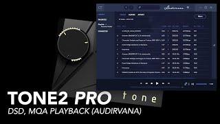 Tone2 Pro - Bit Perfect MQA & DSD Playback (Audirvana)