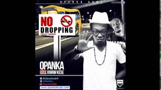 Opanka - No Dropping (feat. Kwaw Kese)