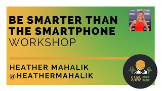 Be Smarter Than the Smartphone Workshop - SANS Cyber Camp