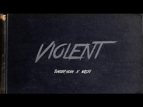 JUNIOR HIGH  x NOSFE  - VIOLENT  ( Prod. by Paul Daniel )