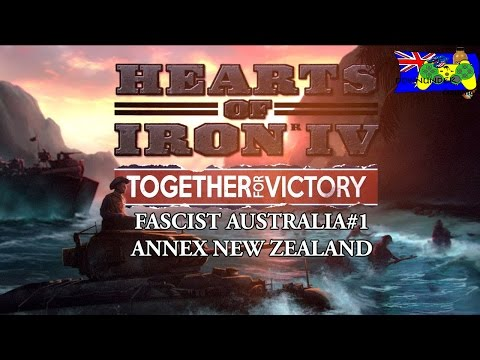 HOI4 Together for Victory - Fascist Australia #1 - Annex New Zealand