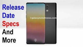 Galaxy Note 9 Release Date & Specs (8GB of RAM, 512GB of Storage)