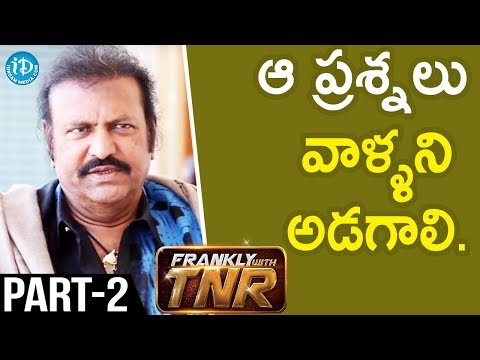 Actor Mohan Babu Interview - Part #2 || Frankly With TNR | Talking Movies With iDream