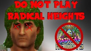 RADICAL HEIGHTS IS REALLY BAD