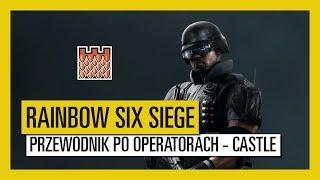 Tom Clancy's Rainbow Six Siege – Przewodnik po operatorach - Castle