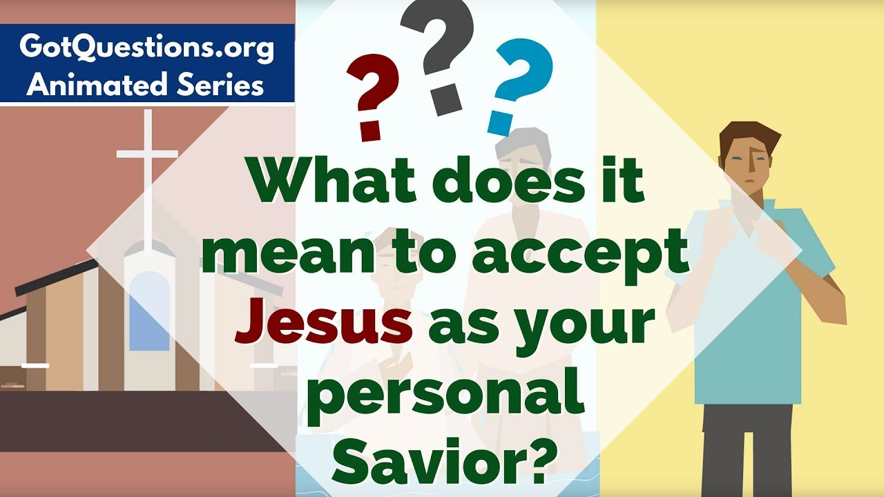 What Does It Mean To Accept Jesus As Your Personal Savior -7217