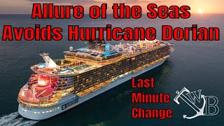 Breaking News! Allure of the Seas Changes Itinerary To Avoid Hurricane Dorian