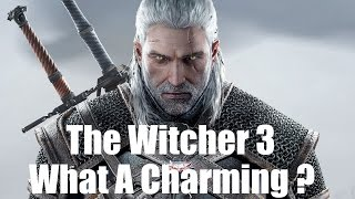 The Witcher 3: Wild Hunt. What A Charming Young Man