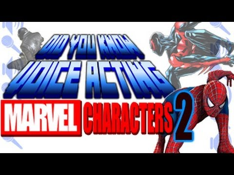 Marvel Characters PART 2 SpiderMan  Did You Know Voice Acting?