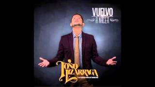 "Video Cada Vez Que Te Recuerdo Toño Lizarraga ""Vuelvo A Nacer"" 2015 download MP3, 3GP, MP4, WEBM, AVI, FLV Agustus 2018"