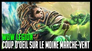 Wow Legion - Coup d'oeil sur Moine Marche-vent à Legion - Hoos Gaming