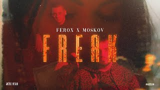 FEROX & MOSKOV - FREAK (JUZNI VETAR 2 OFFICIAL VIDEO)