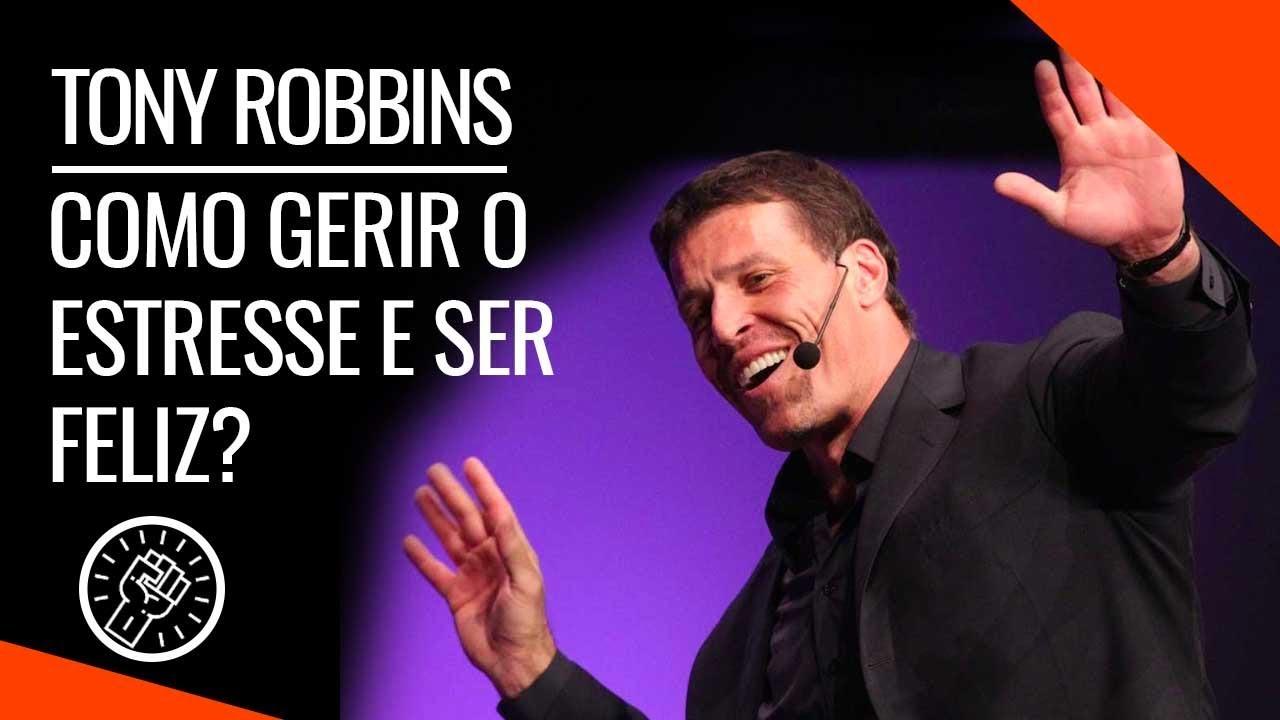 Tony Robbins Como Gerir O Estresse E Ser Feliz Legendado