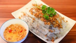 Cách làm Bánh Cuốn - Vietnamese Steamed Rice Rolls