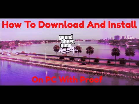 How To Download & Install GTA Vice City (With Audio & Radio Station) On PC With Proof (Errors Fixed)