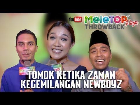 MeleTOP Raya Throwback 2017 : Tomok Ketika Zaman Kegemilangan New Boyz