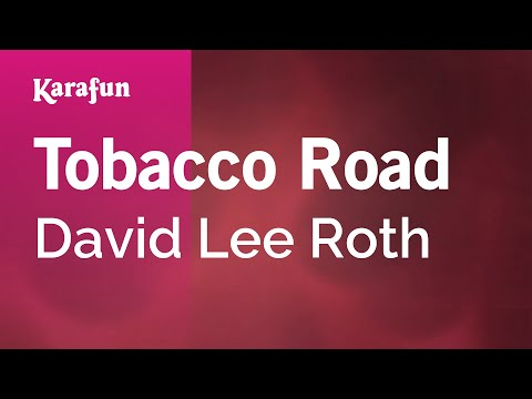 Karaoke Tobacco Road - David Lee Roth *