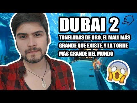 Lo MEJOR de DUBAI 2 - El Mercado del ORO, La Torre y Mall más GRANDES del mundo y más!