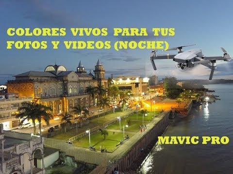 FOTOS de NOCHE y COLORES VIVOS  con MAVIC PRO en Español